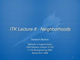 ITK Lecture 8 - Neighborhoods