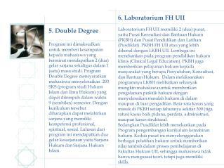 5. Double Degree Program ini dimaksudkan untuk memberi kesempatan kepada mahasiswa yang
