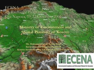 ECENA  4 th   Exchange Programme Cluj Napoca, 19-22 October,  2005