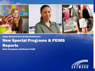 Texas Skyward User Group Conference New Special Programs & PEIMS Reports