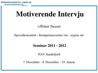 Seminar 2011 - 2012  NAV Sandefjord 7. Desember - 8. Desember - 19. Januar