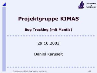 Projektgruppe KIMAS Bug Tracking (mit Mantis)