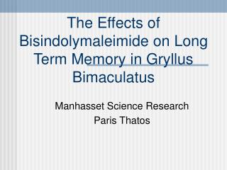The Effects of Bisindolymaleimide on Long Term Memory in Gryllus Bimaculatus