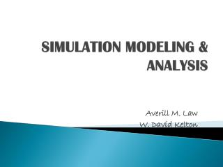 SIMULATION MODELING & ANALYSIS