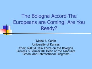 The Bologna Accord-The Europeans are Coming! Are You Ready?