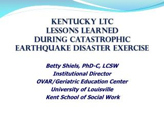 Kentucky LTC  Lessons Learned During Catastrophic Earthquake Disaster Exercise