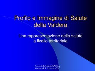 Profilo e Immagine di Salute  della Valdera