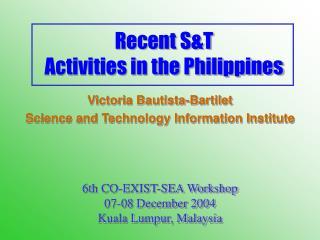 Recent S&T  Activities in the Philippines
