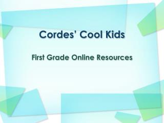 Cordes� Cool Kids