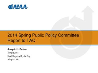 2014 Spring Public Policy Committee  Report to TAC