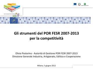 Gli strumenti del POR FESR 2007-2013 per la competitività