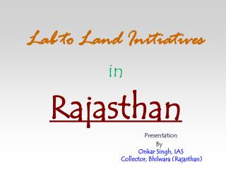 Lab to Land Initiatives   in  Rajasthan      Presentation