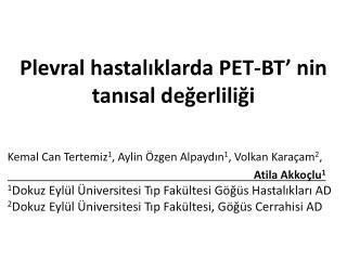 Plevral hastalıklarda PET- BT '  nin  tanısal değerliliği