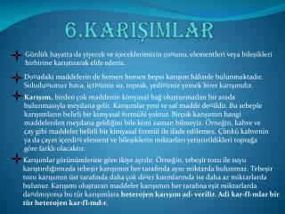 6. KarIŞImlar