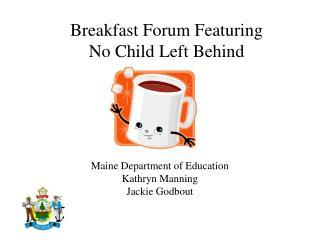 Breakfast Forum Featuring No Child Left Behind