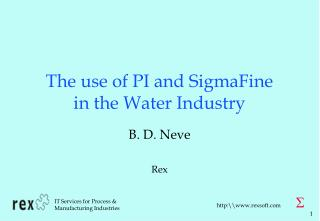 The use of PI and SigmaFine in the Water Industry