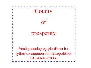 County  of prosperity