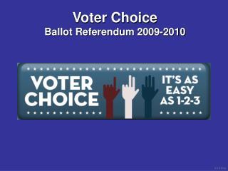 Voter Choice  Ballot Referendum 2009-2010