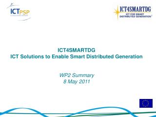 ICT4SMARTDG ICT Solutions to Enable Smart Distributed Generation WP2 Summary 8 May 2011