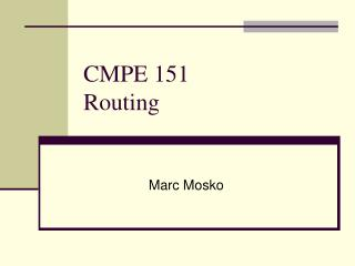 CMPE 151 Routing