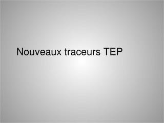 Nouveaux traceurs TEP