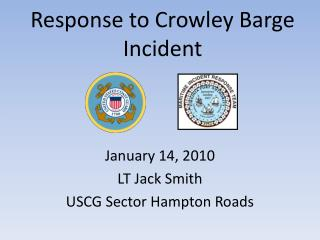 Response to Crowley Barge Incident