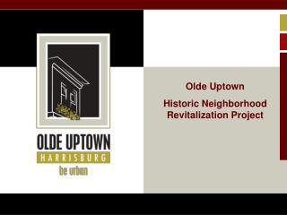 Olde Uptown Historic Neighborhood Revitalization Project
