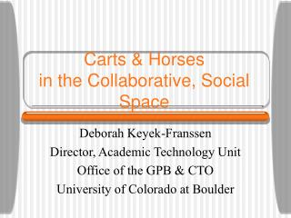 Carts & Horses in the Collaborative, Social Space