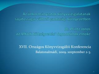 XVII. Országos Könyvvizsgálói Konferencia Balatonalmádi, 2009. szeptember 2-3.