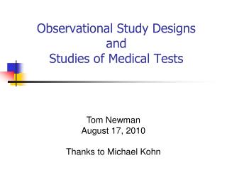 Observational Study Designs  and Studies of Medical Tests