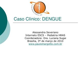 Caso Cl nico: DENGUE