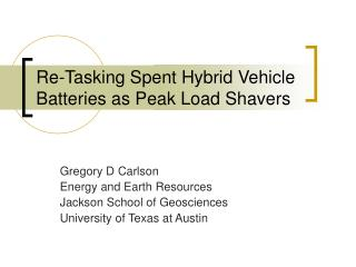 Re-Tasking Spent Hybrid Vehicle Batteries as Peak Load Shavers