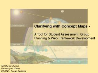Clarifying with Concept Maps -     A Tool for Student Assessment, Group Planning  Web Framework Development