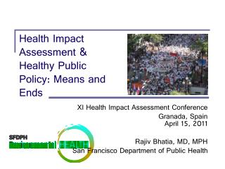 Health Impact Assessment & Healthy Public Policy: Means and Ends