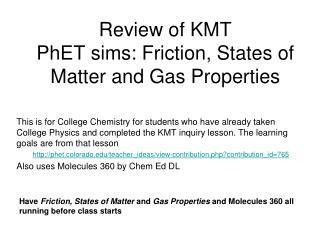 Review of KMT PhET sims: Friction, States of Matter and Gas Properties