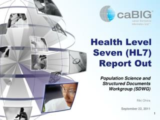 Health Level Seven (HL7) Report Out