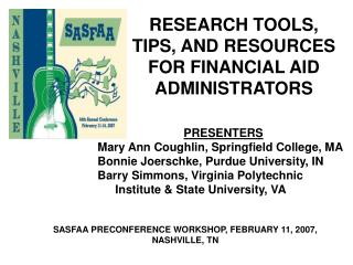 RESEARCH TOOLS, TIPS, AND RESOURCES FOR FINANCIAL AID ADMINISTRATORS