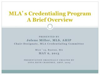 MLA ' s Credentialing Program  A Brief Overview