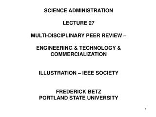 SCIENCE ADMINISTRATION LECTURE 27 MULTI-DISCIPLINARY PEER REVIEW –