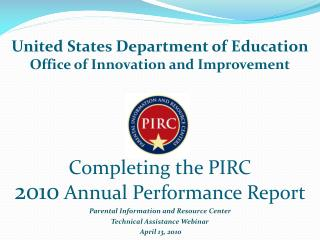 Completing the PIRC 2010  Annual Performance Report