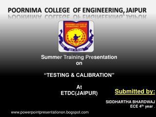 "Summer Training Presentation  on ""TESTING & CALIBRATION"" At ETDC(JAIPUR)"
