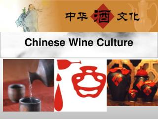 Chinese  Wine Culture
