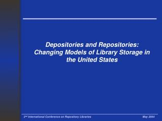 Depositories and Repositories:   Changing Models of Library Storage in the United States