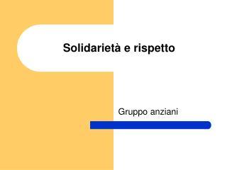 Solidarietà e rispetto