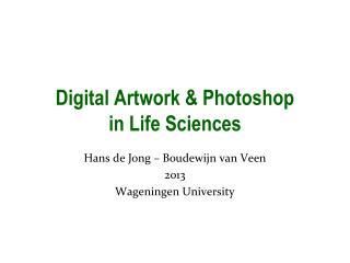Digital Artwork  &  Photoshop  in Life Sciences