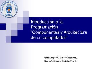 Introducci n a la Programaci n  Componentes y Arquitectura de un computador