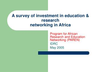 A survey of investment in education & research  networking in Africa