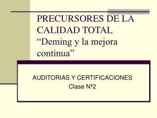"""PRECURSORES DE LA CALIDAD TOTAL """"Deming y la mejora continua"""""""