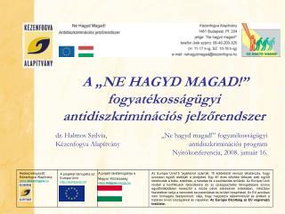 """A """"NE HAGYD MAGAD!"""" fogyatékosságügyi antidiszkriminációs jelzőrendszer"""