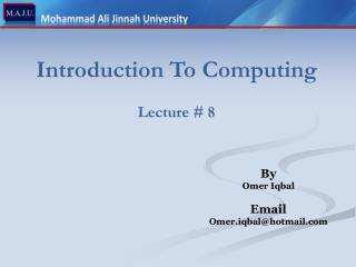 Introduction To Computing Lecture # 8